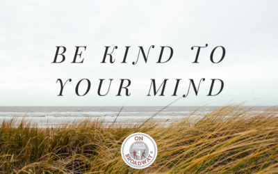 Be Kind To Your Mind